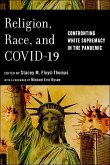Religion, Race, and Covid-19: Confronting White Supremacy in the Pandemic