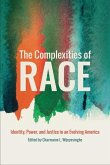 The Complexities of Race: Identity, Power, and Justice in an Evolving America
