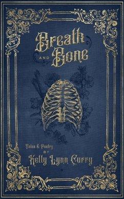 Breath and Bone - Curry, Kelly