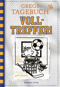 Volltreffer! / Gregs Tagebuch Bd.16 - Kinney, Jeff