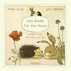 Eine Blume für den Hasen (Pappbilderbuch) - Engler, Michael