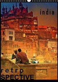 india RETROspective - Indien Kalender (Wandkalender 2022 DIN A3 hoch)