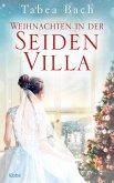 Weihnachten in der Seidenvilla / Seidenvilla-Saga Bd.4