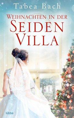 Weihnachten in der Seidenvilla / Seidenvilla-Saga Bd.4 - Bach, Tabea