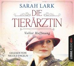 Die Tierärztin - Voller Hoffnung, 8 Audio-CD - Lark, Sarah