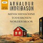 Menschensöhne / Todesrosen / Nordermoor, 3 MP3-CD