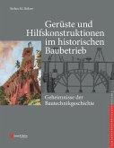 Gerüste und Hilfskonstruktionen im historischen Baubetrieb (eBook, PDF)
