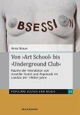 Von ,Art School' bis ,Underground Club'