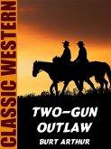 Two-Gun Outlaw (eBook, ePUB)