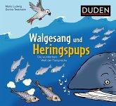 Walgesang und Heringspups - Die wunderbare Welt der Tiersprache