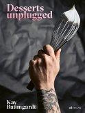 Desserts unplugged