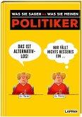 Politiker - was sie sagen <--> was sie meinen