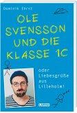 Ole Svensson und die Klasse 1c oder Liebesgrüße aus Lilleholm