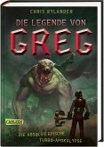 Die absolut epische Turbo-Apokalypse / Die Legende von Greg Bd.3