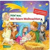 Hör mal (Soundbuch): Wir feiern Weihnachten