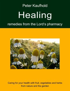 Healing remedies from the Lord's pharmacy - Volume 1
