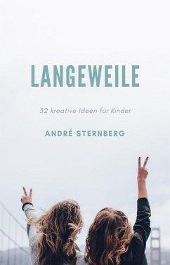 Langeweile (eBook, ePUB) - Sternberg, Andre