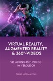 Virtual Reality, Augmented Reality und 360°-Videos (eBook, ePUB)
