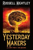 Yesterday Makers: A Story from a Time Machine (eBook, ePUB)