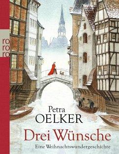 Drei Wünsche (Mängelexemplar) - Oelker, Petra