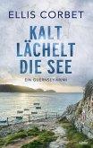 Kalt lächelt die See / Guernsey-Krimi Bd.1 (eBook, ePUB)