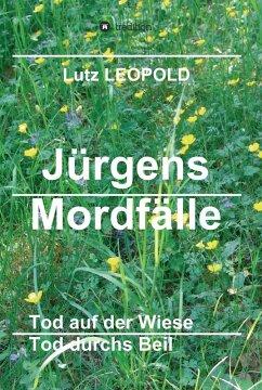Jürgens Mordfälle 5 (eBook, ePUB) - Leopold, Lutz
