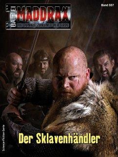 Maddrax 557 - Science-Fiction-Serie (eBook, ePUB) - Hill, Ian Rolf