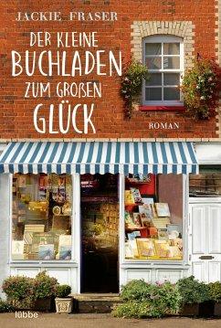 Der kleine Buchladen zum großen Glück (eBook, ePUB) - Fraser, Jackie