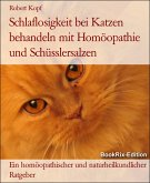 Schlaflosigkeit bei Katzen behandeln mit Homöopathie und Schüsslersalzen (eBook, ePUB)