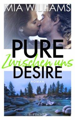 Zwischen uns / Pure Desire Bd.2 (Mängelexemplar) - Williams, Mia