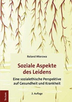 Soziale Aspekte des Leidens - Mierzwa, Roland