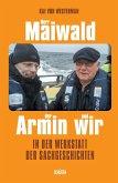 Herr Maiwald der Armin und wir