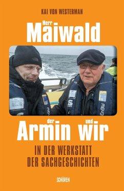 Herr Maiwald der Armin und wir - Westerman, Kai von