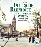 Deutsche Bahnhöfe in historischen Ansichten