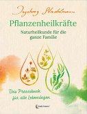 Gesund bleiben mit Pflanzenheilkräften