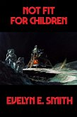 Not Fit For Children (eBook, ePUB)
