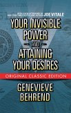 Your Invisible Power and Attaining Your Desires (Original Classic Edition) (eBook, ePUB)