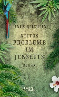 Keiths Probleme im Jenseits (Mängelexemplar) - Reichlin, Linus