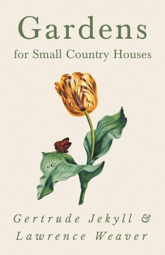 Gardens for Small Country Houses (eBook, ePUB) - Jekyll, Gertrude; Weaver, Lawrence