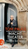 Tom Pauls - Macht Theater (eBook, ePUB)