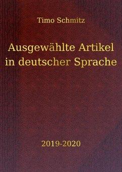 Ausgewählte Artikel in deutscher Sprache, 2019-2020 (eBook, ePUB) - Schmitz, Timo