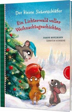 Der kleine Siebenschläfer: Ein Lichterwald voller Weihnachtsgeschichten - Bohlmann, Sabine