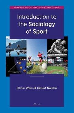 Introduction to the Sociology of Sport - Weiss, Otmar; Norden, Gilbert