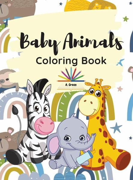 Baby Animals Coloring Book Coloring Pages With Cute Baby Animals For Kids Ages 3 5 Von Shana Walters Englisches Buch Bucher De