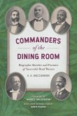 Commanders of the Dining Room: Biographic Sketches and Portraits of Successful Head Waiters