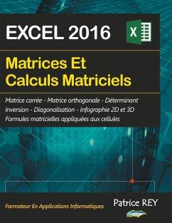 Matrices et calculs matriciels avec EXCEL 2016