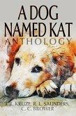 A Dog Named Kat Anthology (Speculative Fiction Parable Anthology) (eBook, ePUB)