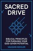 Sacred Drive: Biblical Principles for Pursuing Your God-Given Potential (eBook, ePUB)