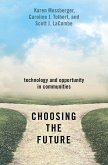 Choosing the Future: Technology and Opportunity in Communities