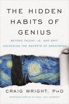The Hidden Habits of Genius - Wright, Craig